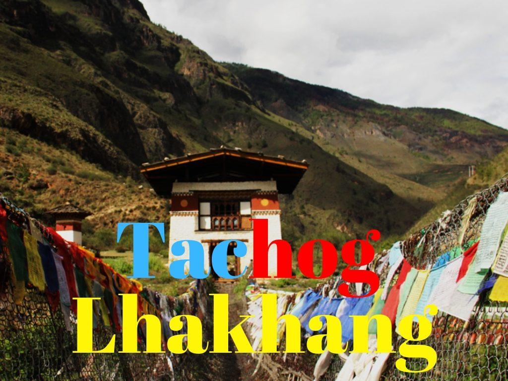 Tachog Lhakhang