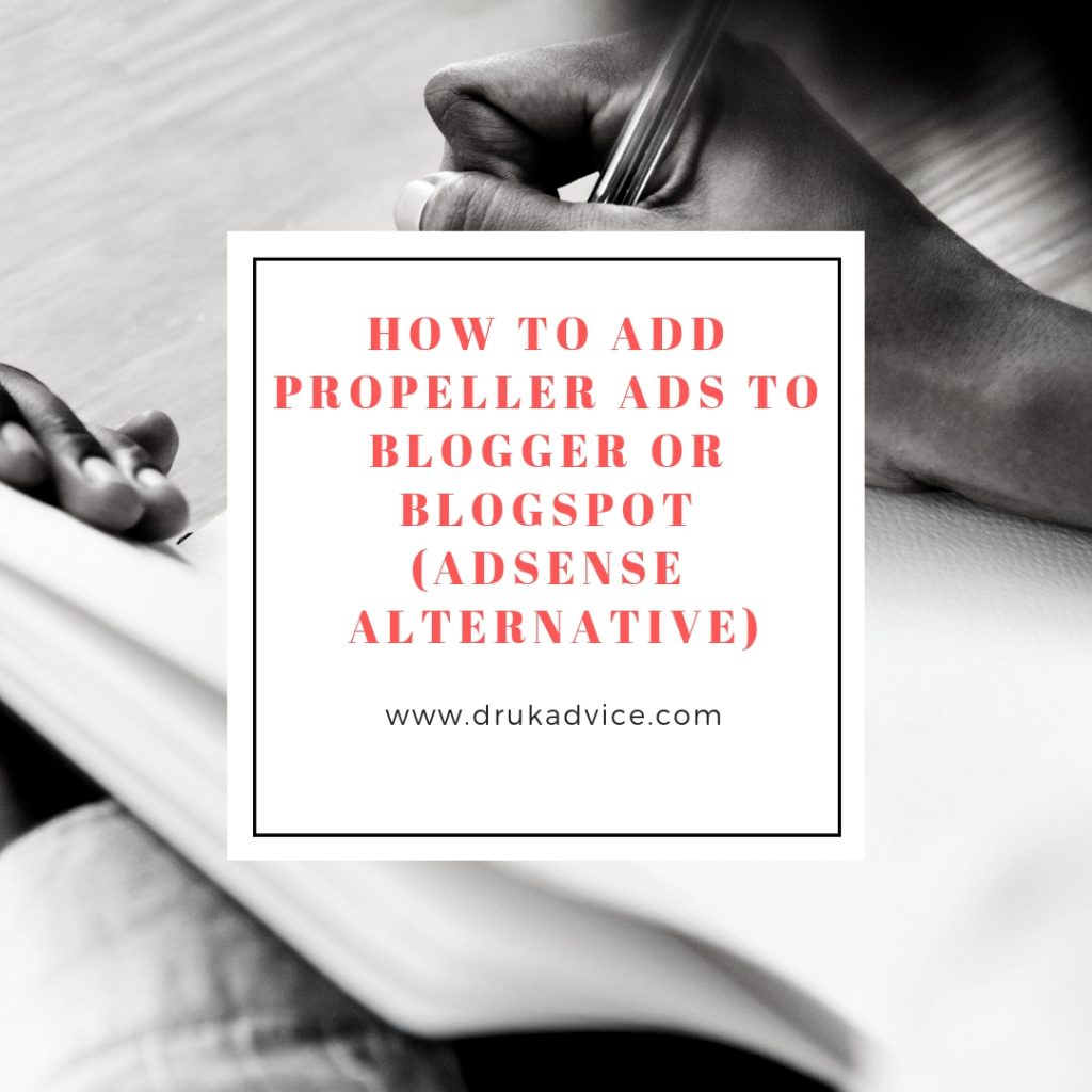 How to add propeller Ads to blogger or BlogSpot (AdSense Alternative)