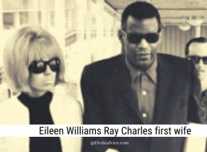 Eileen Williams is a first wife of a popular American pop singer, song composer & pianist Ray Charles